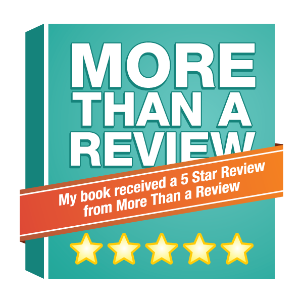 My Book Received a 5 Star Review on More Than A Review
