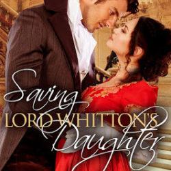 Saving Lord Whitton's Daughter bySusan Tietjen– Book Blast