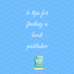 6 tips for finding a book publisher