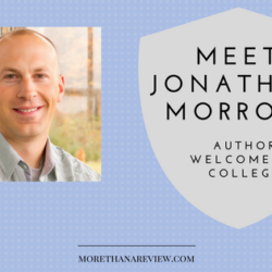 Interview with Jonathan Morrow, Author of Welcome to College, a Guide for the Journey