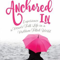 An interview with Micah Maddox,  Author of Anchored In: Experience a Power-Full Life in a Problem-Filled World (part 2)
