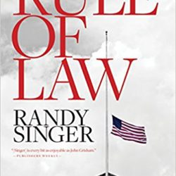 An interview with Randy Singer,  Author of Rule of Law, Political thriller, inspired by real life events, links to their testimonies included